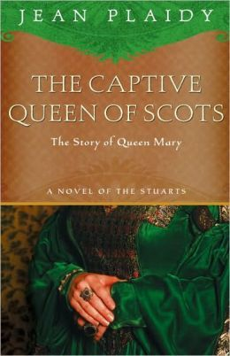 The Captive Queen of Scots (Stuart Saga, #2) by Jean Plaidy