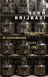 The Dictionary of Coincidences, Volume I (Hi)