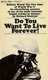 Do You Want To Live Forever!