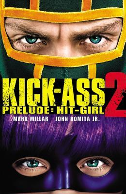 Kick-Ass 2 Prelude: Hit-Girl (Hit-Girl #1-5)