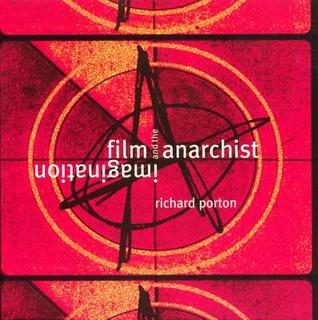 Film and the Anarchist Imagination by Porton