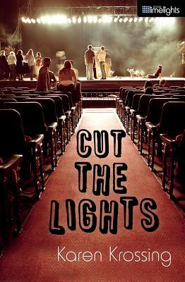 Read online Cut the Lights by Karen Krossing PDF