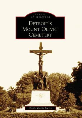 Detroit's Mount Olivet Cemetery (Images of America: Michigan)