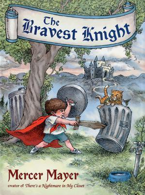 The Bravest Knight by Mercer Mayer