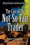 The Case of the Not-So-Fair Trader (A Richard Sherlock Whodunit, #1)