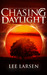 Chasing Daylight (Falling Night, #2)