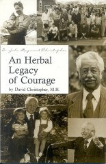 An Herbal Legacy of Courage by David Christopher