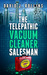 The Telepathic Vacuum Cleaner Salesman