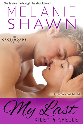 My Last: Riley & Chelle (Crossroads, #2)