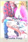 Apples & Oranges (This & That Series, #2)