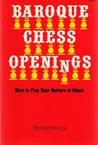 Baroque Chess Openings, Or, How to Play Your Betters at Chess and on Occasion Win