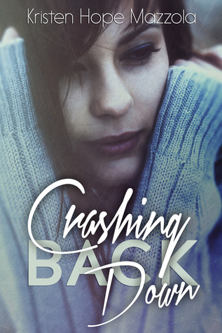 Crashing Back Down by Kristen Hope Mazzola