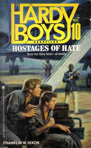 Hostages of Hate (Hardy Boys: Casefiles, #10)