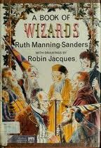 A Book Of Wizards by Ruth Manning-Sanders