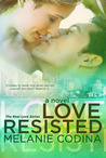 Love Resisted (Real Love, #2)