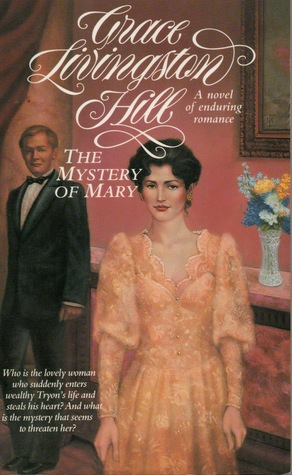 The Mystery of Mary by Grace Livingston Hill