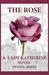 The Rose (A Lady Katherine Novel, #1)