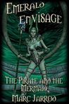 The Pirate and the Mermaid (Emerald Envisage)