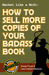 Market Like a Mofo: How to Sell More Copies of Your Badass Book (Badass Writing, #4)