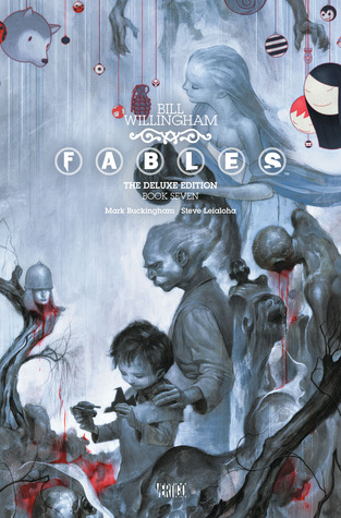 Fables: The Deluxe Edition, Vol. 7 (Fables Deluxe Editions #7)