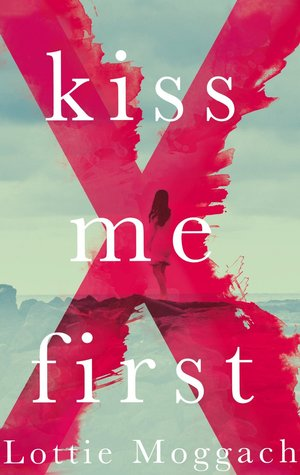 Find Kiss Me First PDF by Lottie Moggach