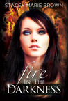 Fire in the Darkness (Darkness Series, #2)