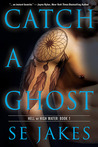 Catch a Ghost (Hell or High Water, #1)