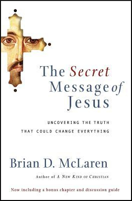 The Secret Message of Jesus by Brian D. McLaren