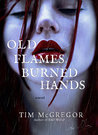Old Flames, Burned Hands