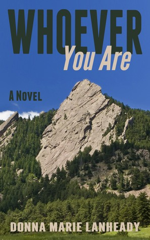 Whoever You Are by Donna Marie Lanheady