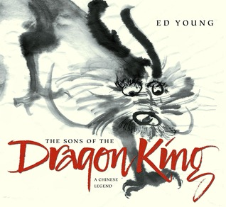 The Sons of the Dragon King by Ed Young