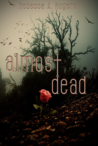 Almost Dead by Rebecca A. Rogers