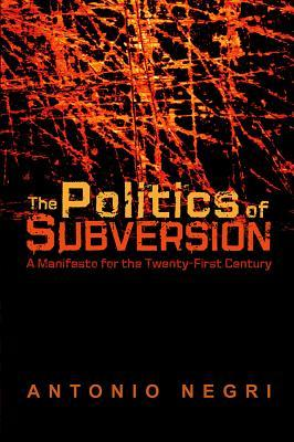 Politics of Subversion by Antonio Negri