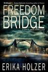 Freedom Bridge: A Cold War Thriller