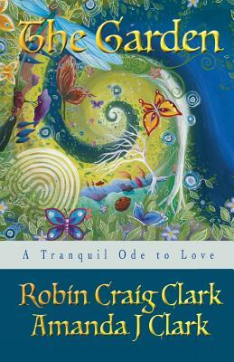 The Garden by Robin Craig Clark