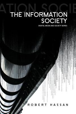 The Information Society by Robert Hassan
