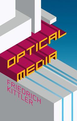 Optical Media by Friedrich Kittler