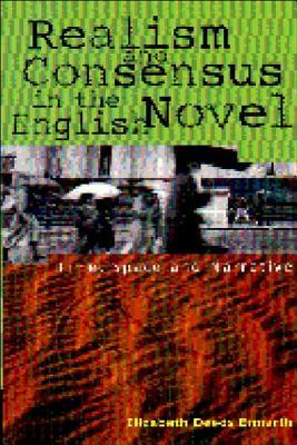 Realism and Consensus in the English Novel by Elizabeth Ermarth