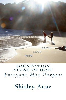 Foundation Stone of Hope by Shirley Anne