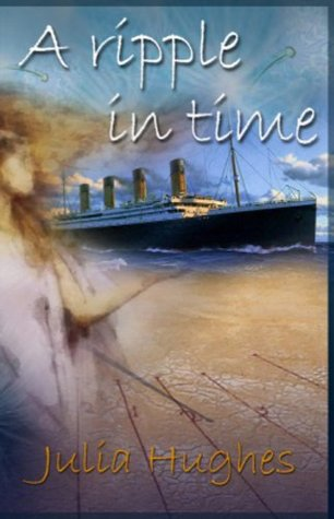 A Ripple in Time: Angel of the Titanic Julia Hughes