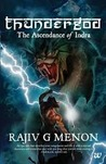 Thundergod - The Ascendance of Indra (The Vedic Trilogy, #1)