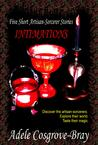 Intimations: 5 Short Artisan-Sorcerer Stories