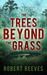The Trees Beyond the Grass (Cole Mouzon, #1)