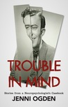 Trouble In Mind by Jenni Ogden
