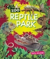 Reptile Park (My Day at the Zoo)