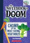 Chomp of the Meat-Eating Vegetables (The Notebook of Doom, #4)