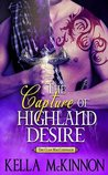 The Capture Of Highland Desire (The Clan MacCoinnach, #3)