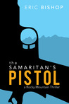 The Samaritan's Pistol by Eric Bishop
