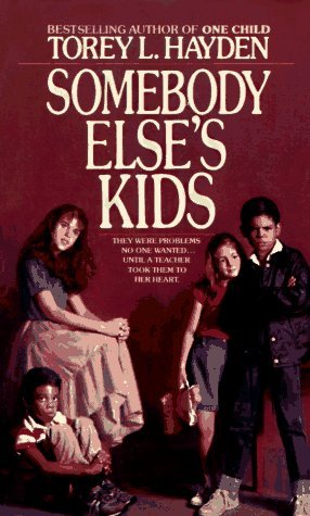 Somebody Else's Kids by Torey L. Hayden
