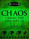 Chaos (I Bring the Fire, #3)